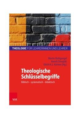 Abbildung von Rothgangel / Simojoki   Theologische Schlüsselbegriffe   6. Auflage   2019   beck-shop.de