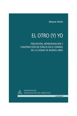 Abbildung von Würth | EL OTRO (Y) YO | 2019 | PERCEPCIÓN, REPRESENTACIÓN Y C...
