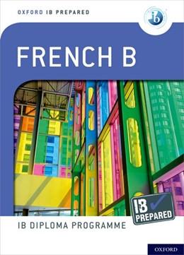 Abbildung von Oxford IB Diploma Programme: IB Prepared: French B | 1. Auflage | 2022 | beck-shop.de