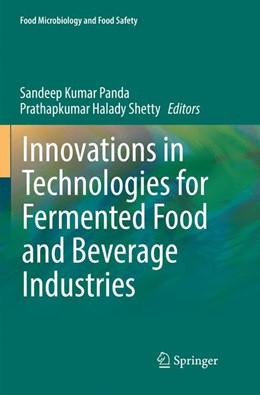 Abbildung von Panda / Shetty | Innovations in Technologies for Fermented Food and Beverage Industries | 1. Auflage | 2018 | beck-shop.de