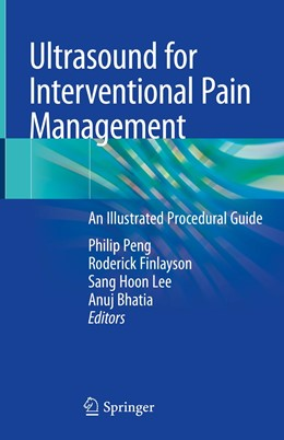 Abbildung von Peng / Finlayson / Lee / Bhatia | Ultrasound for Interventional Pain Management | 1st ed. 2020 | 2019 | An Illustrated Procedural Guid...