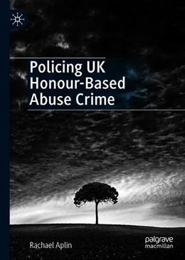 Abbildung von Aplin   Policing UK Honour-Based Abuse Crime   1st ed. 2019   2019