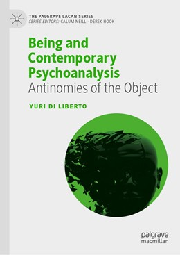 Abbildung von Di Liberto | Being and Contemporary Psychoanalysis | 1st ed. 2019 | 2019 | Antinomies of the Object