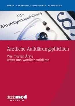 Abbildung von Weber / Chasklowicz / Rehmsmeier / Daunderer | Ärztliche Aufklärungspflichten | 2019 | Wie müssen Ärzte wann und worü...