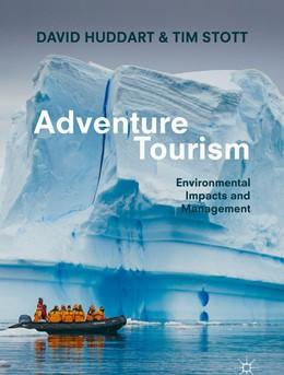 Abbildung von Huddart / Stott | Adventure Tourism | 1st ed. 2020 | 2019 | Environmental Impacts and Mana...