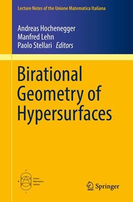 Abbildung von Hochenegger / Lehn / Stellari | Birational Geometry of Hypersurfaces | 1st ed. 2019 | 2019 | Gargnano del Garda, Italy, 201... | 26