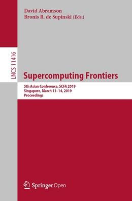 Abbildung von Abramson / de Supinski | Supercomputing Frontiers | 1st ed. 2019 | 2019 | 5th Asian Conference, SCFA 201...