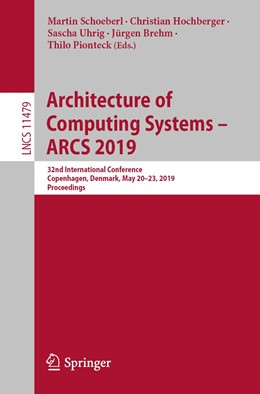 Abbildung von Schoeberl / Hochberger / Uhrig / Brehm / Pionteck | Architecture of Computing Systems – ARCS 2019 | 1st ed. 2019 | 2019 | 32nd International Conference,...
