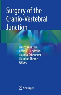 Abbildung von Tessitore / Dehdashti / Schonauer / Thomé | Surgery of the Cranio-Vertebral Junction | 1st ed. 2020 | 2020
