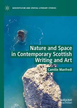 Abbildung von Manfredi | Nature and Space in Contemporary Scottish Writing and Art | 1st ed. 2019 | 2019