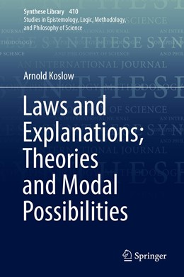 Abbildung von Koslow | Laws and Explanations; Theories and Modal Possibilities | 1st ed. 2019 | 2019 | 410