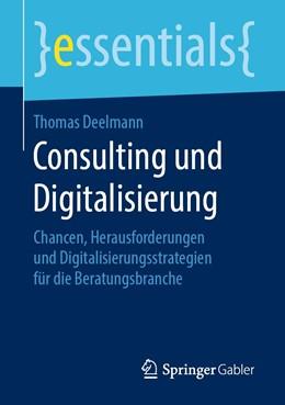 Abbildung von Deelmann | Consulting und Digitalisierung | 1. Auflage | 2019 | beck-shop.de