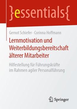 Abbildung von Schiefer / Hoffmann   Lernmotivation und Weiterbildungsbereitschaft älterer Mitarbeiter   2019   Hilfestellung für Führungskräf...