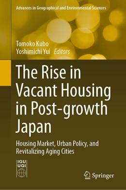 Abbildung von Kubo / Yui | The Rise in Vacant Housing in Post-growth Japan | 1. Auflage | 2019 | beck-shop.de