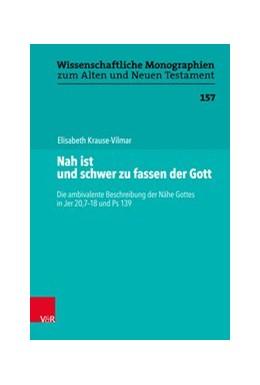 Abbildung von Krause-Vilmar   Nah ist und schwer zu fassen der Gott   1. Auflage   2019   beck-shop.de