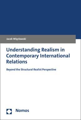 Abbildung von Wieclawski | Understanding Realism in Contemporary International Relations | 2019 | Beyond the Structural Realist ...