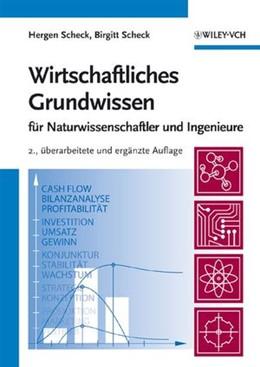 Abbildung von Scheck | Wirtschaftliches Grundwissen | 2. überarb. u. erg. Auflage | 2006 | für Naturwissenschaftler und I...