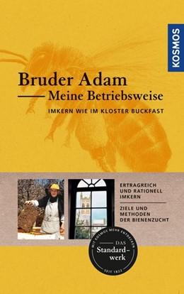 Abbildung von Adam | Meine Betriebsweise | 8. Auflage | 2019 | Imkern wie im Kloster Buckfast
