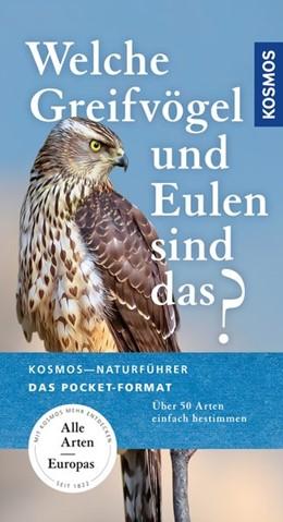 Abbildung von Dierschke | Welche Greifvögel und Eulen sind das? | Neuauflage | 2019 | Über 50 Arten einfach bestimme...