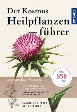 Abbildung von Schönfelder | Der Kosmos Heilpflanzenführer | Neuauflage | 2019 | Über 600 Heil- und Giftpflanze...