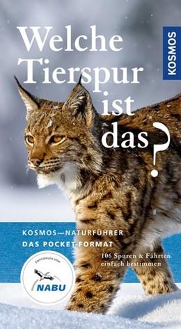 Abbildung von Richarz / Limbrunner | Welche Tierspur ist das? | Neuauflage | 2019 | 106 Spuren und Fährten einfach...