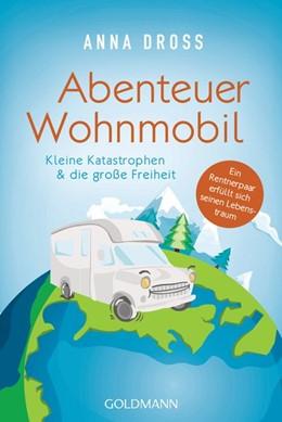 Abbildung von Dross | Abenteuerreise Wohnmobil | 1. Auflage | 2019 | beck-shop.de