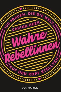 Abbildung von Heer | Wahre Rebellinnen | 1. Auflage | 2020 | beck-shop.de