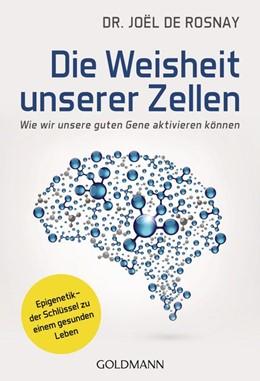 Abbildung von Rosnay | Die Weisheit unserer Zellen | 1. Auflage | 2020 | beck-shop.de