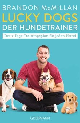 Abbildung von Mcmillan | Lucky Dogs - der Hundetrainer | Deutsche Erstausgabe | 2019 | Der 7-Tage-Trainingsplan für j...