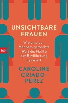 Abbildung von Criado-Perez | Unsichtbare Frauen | 1. Auflage | 2020 | beck-shop.de