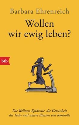 Abbildung von Ehrenreich | Wollen wir ewig leben? | 1. Auflage | 2020 | beck-shop.de