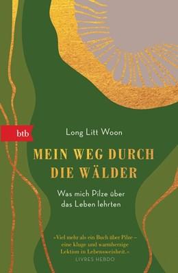 Abbildung von Woon | Mein Weg durch die Wälder | 2019 | Was mich Pilze über das Leben ...