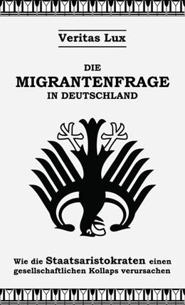 Abbildung von Lux | Die Migrantenfrage in Deutschland | 1. Auflage | 2019 | beck-shop.de
