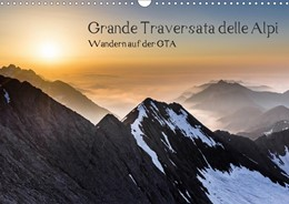 Abbildung von Aatz   Grande Traversata delle Alpi - Wandern auf der GTA (Wandkalender 2020 DIN A3 quer)   7. Edition 2019   2019   Fotos von Wanderungen auf der ...