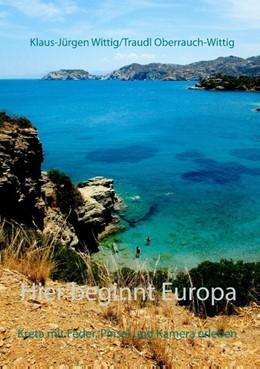 Abbildung von Wittig / Oberrauch-Wittig | Hier beginnt Europa | 2019 | Kreta mit Stift, Pinsel und Ka...