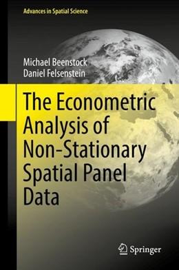 Abbildung von Beenstock / Felsenstein | The Econometric Analysis of Non-Stationary Spatial Panel Data | 2019