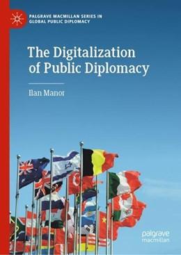 Abbildung von Manor | The Digitalization of Public Diplomacy | 1st ed. 2019 | 2019