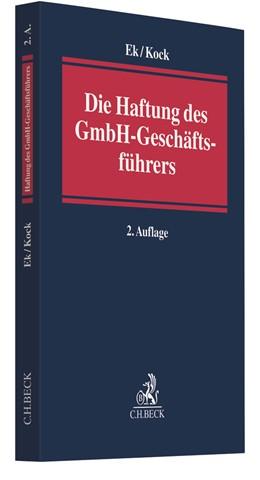 Abbildung von Ek / Kock | Die Haftung des GmbH-Geschäftsführers | 2. Auflage | 2020