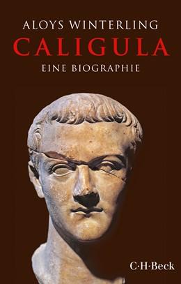 Abbildung von Winterling, Aloys | Caligula | 2. Auflage | 2019 | Eine Biographie | 6035