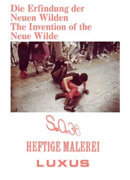 Abbildung von Dodenhoff / Heinlein | Die Erfindung der Neuen Wilden. Malerei und Subkultur um 1980 / The Invention of the Neue Wilde. Painting and Subculture around 1980 | 1. Auflage | 2019 | beck-shop.de