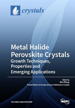 Abbildung von Metal Halide Perovskite Crystals | 2019 | Growth Techniques, Properties ...
