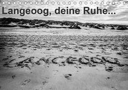 Abbildung von Abel | Langeoog, deine Ruhe (Tischkalender 2020 DIN A5 quer) | 6. Edition 2020 | 2019 | Eindrücke der Insel Langeoog (...