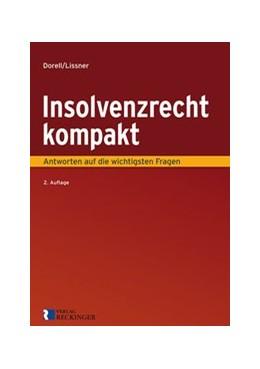 Abbildung von Dorell / Lissner | Insolvenzrecht kompakt | 2. Auflage | 2019 | Antworten auf die wichtigsten ...