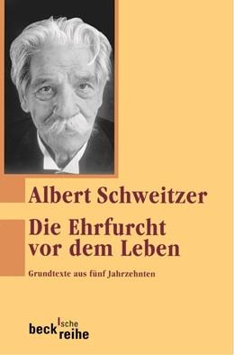 Abbildung von Schweitzer, Albert | Die Ehrfurcht vor dem Leben | 10. Auflage | 2013 | Grundtexte aus fünf Jahrzehnte... | 255