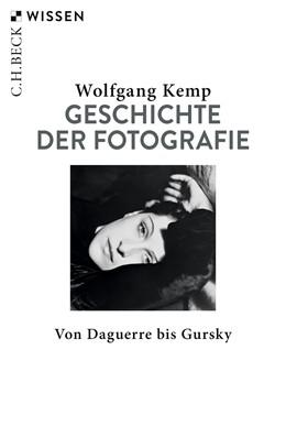 Abbildung von Kemp, Wolfgang   Geschichte der Fotografie   3. Auflage   2019   Von Daguerre bis Gursky   2727