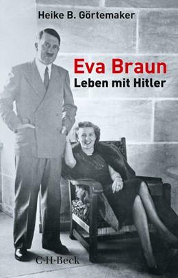 Abbildung von Görtemaker, Heike B.   Eva Braun   2019   Leben mit Hitler   6367