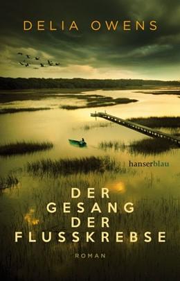 Abbildung von Owens | Der Gesang der Flusskrebse | 1. Auflage | 2019 | beck-shop.de