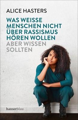Abbildung von Hasters | Was weiße Menschen nicht über Rassismus hören wollen aber wissen sollten | 1. Auflage | 2019 | beck-shop.de