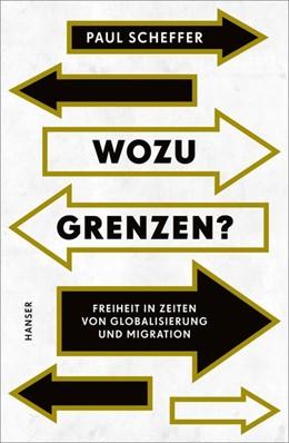 Abbildung von Scheffer   Wozu Grenzen?   2019   Freiheit in Zeiten von Globali...