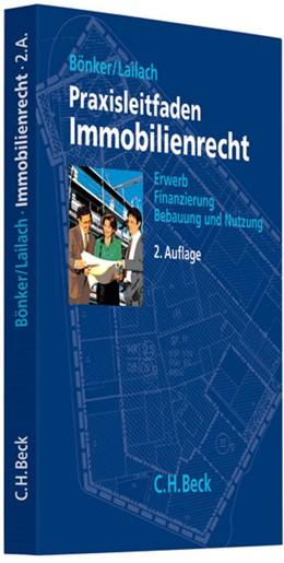 Abbildung von Bönker / Lailach | Praxisleitfaden Immobilienrecht | 2. Auflage | 2009
